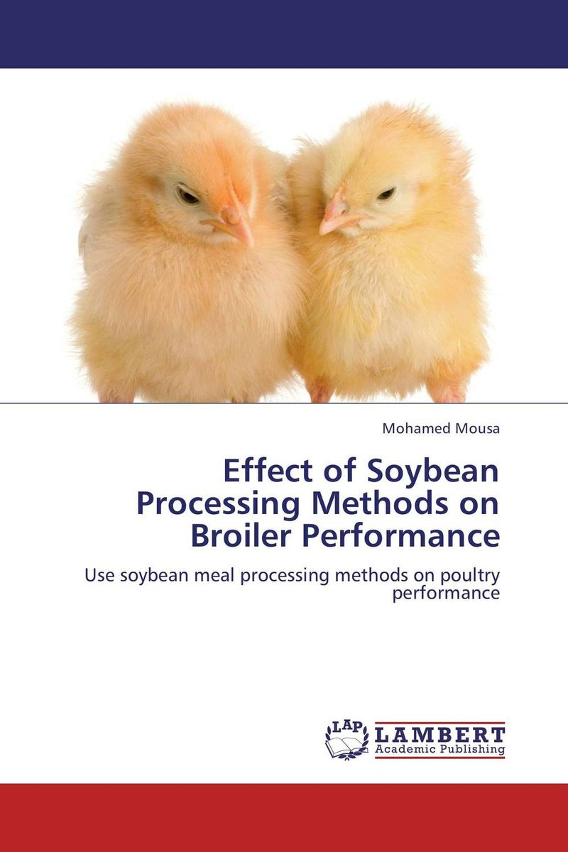 купить Effect of Soybean Processing Methods on Broiler Performance недорого