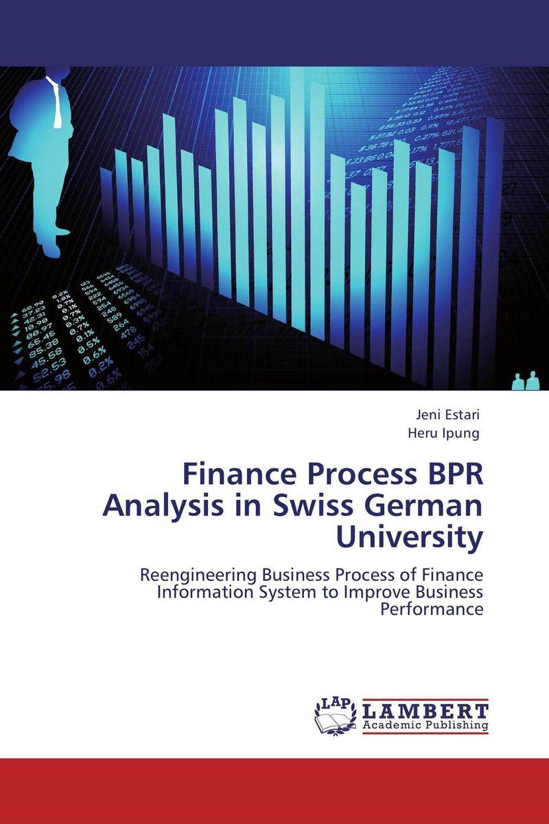 Finance Process BPR Analysis in Swiss German University jacob thomas empowering process in business organisations
