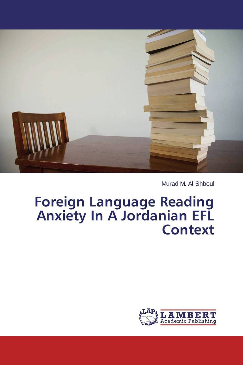 Foreign Language Reading Anxiety In A Jordanian EFL Context a study on english language proficiency of efl learners in bangladesh