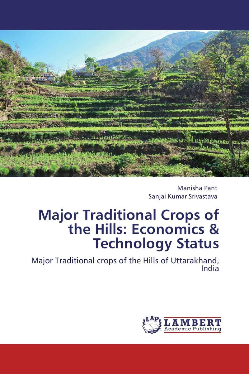 Major Traditional Crops of the Hills: Economics & Technology Status promoting the use of andean crops