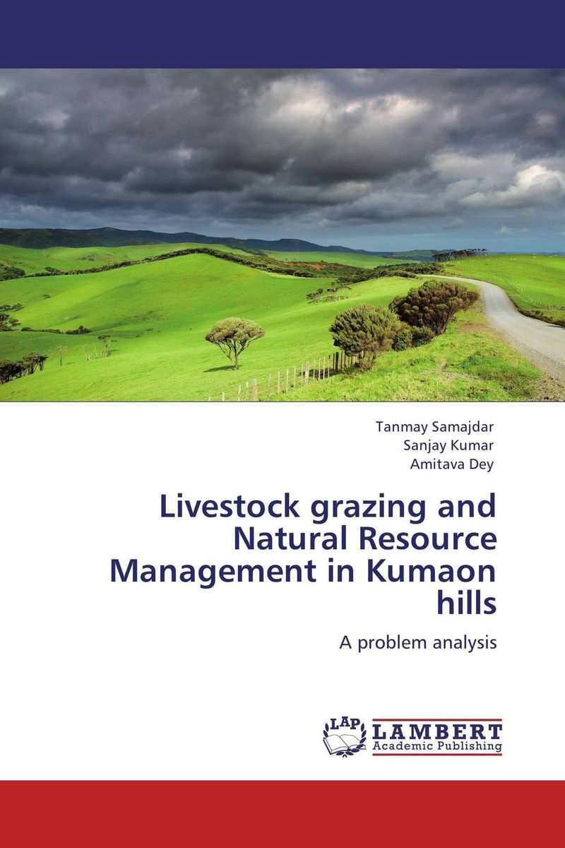 Livestock grazing and Natural Resource Management in Kumaon hills livestock grazing and natural resource management in kumaon hills