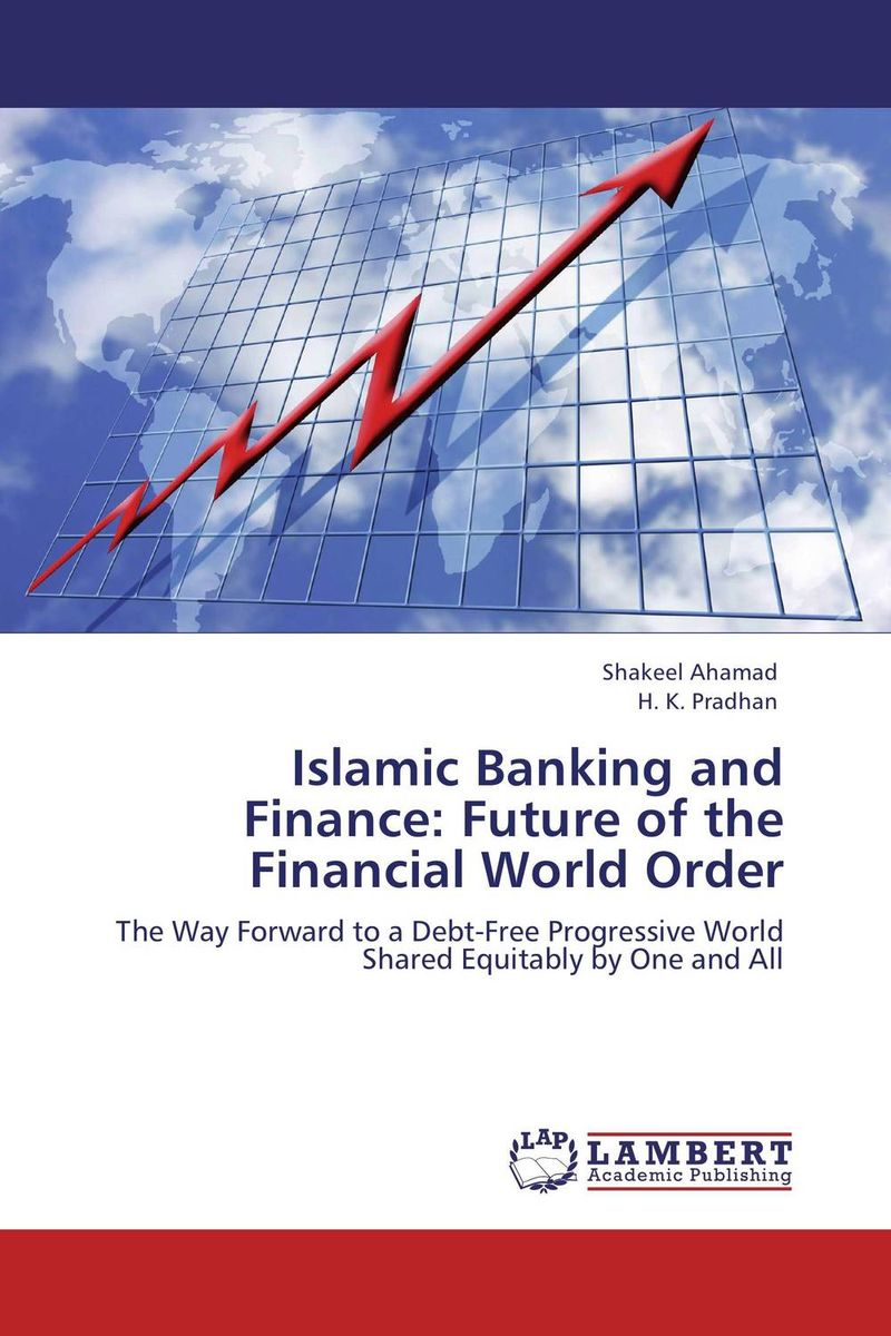 Islamic Banking and Finance: Future of the Financial World Order islamic banking and finance 2 volume set
