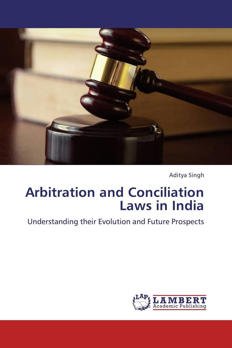 Arbitration and Conciliation Laws in India marta tsvengrosh arbitration and insolvency conflict of laws issues