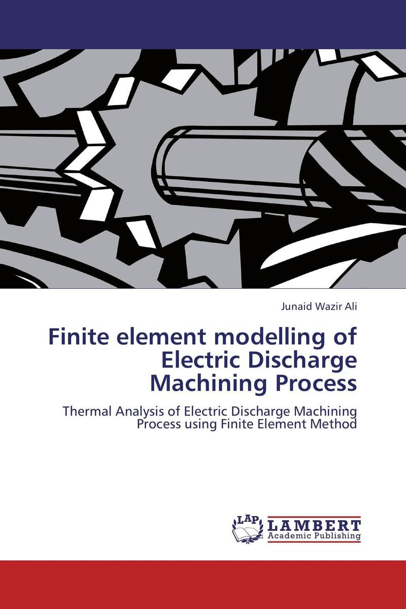 Finite element modelling of Electric Discharge Machining Process