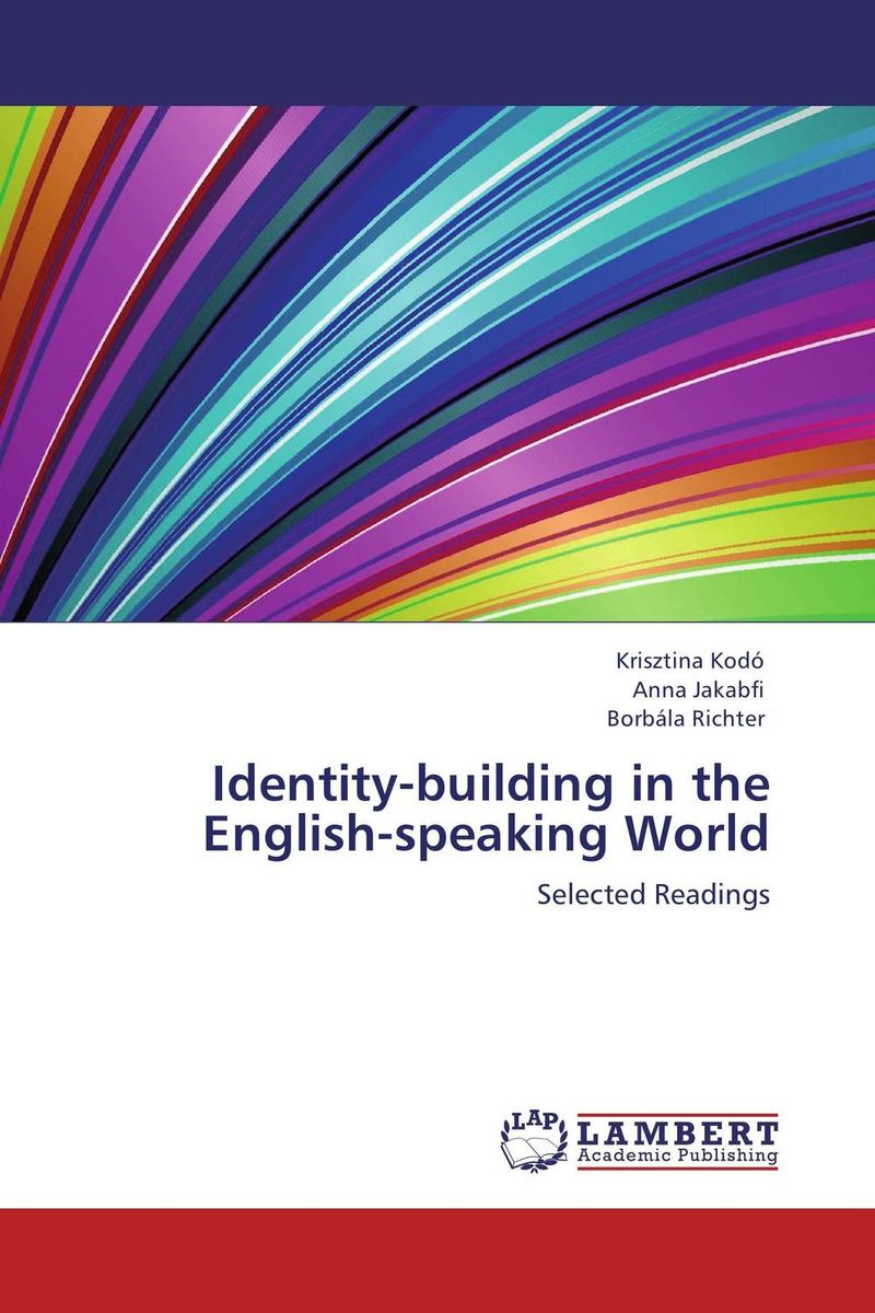 Identity-building in the English-speaking World the stylistic identity of english literary texts