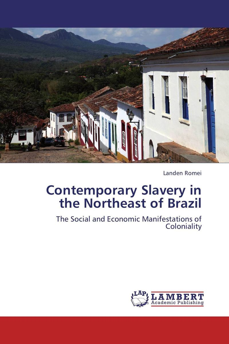 Contemporary Slavery in the Northeast of Brazil charles e beveridge the papers of frederick law olmstead – slavery and the south 1852–1857 v 2