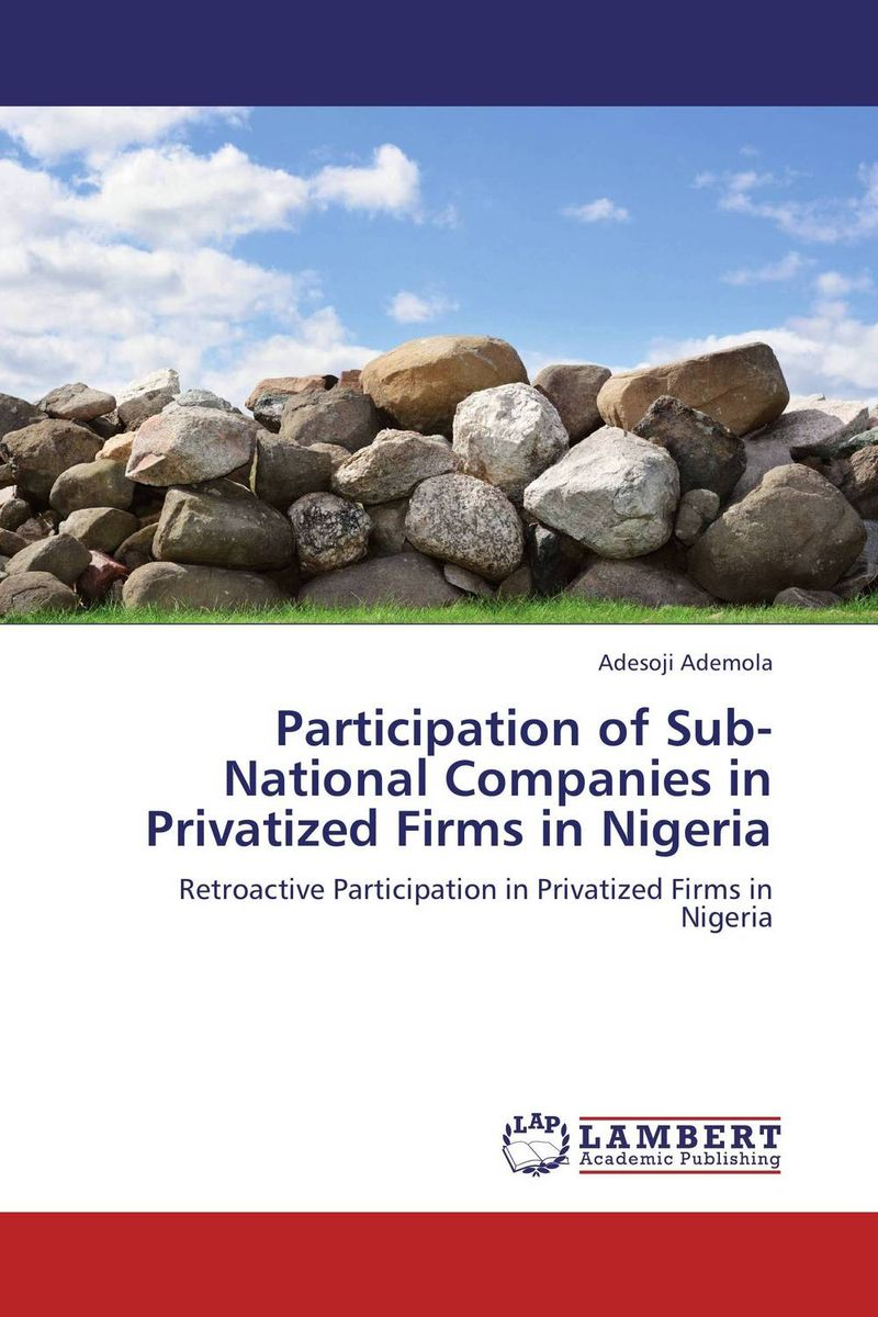 Participation of Sub-National Companies in Privatized Firms in Nigeria privatization and firms performance in nigeria