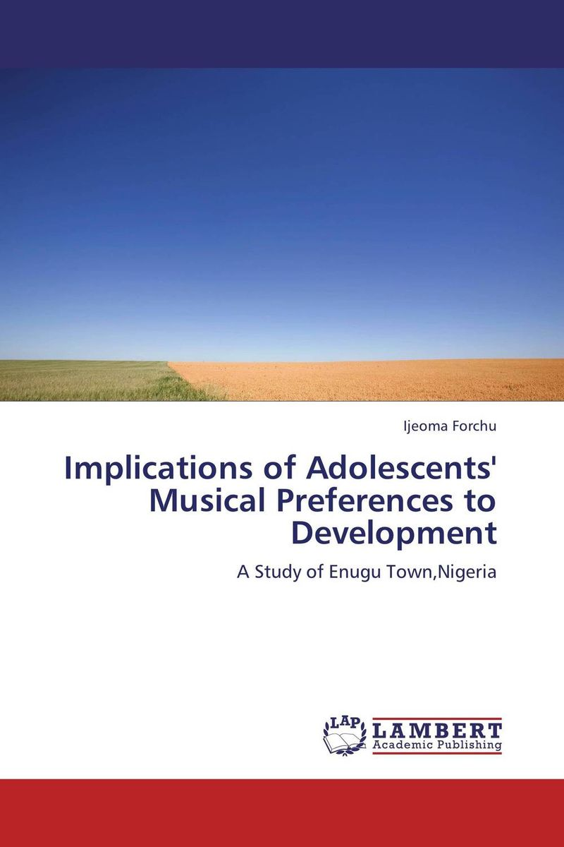 Implications of Adolescents' Musical Preferences to Development