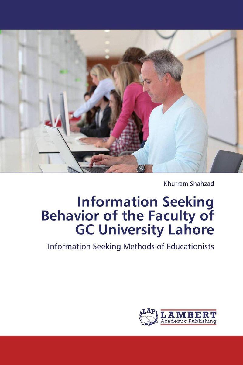 Information Seeking Behavior of the Faculty of GC University Lahore information needs and seeking behavior of media practitioners