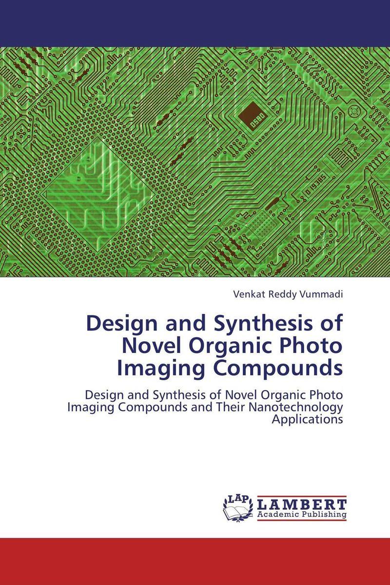 Design and Synthesis of Novel Organic Photo Imaging Compounds rakesh kumar khandal geetha seshadri and gunjan suri novel nanocomposites for optical applications