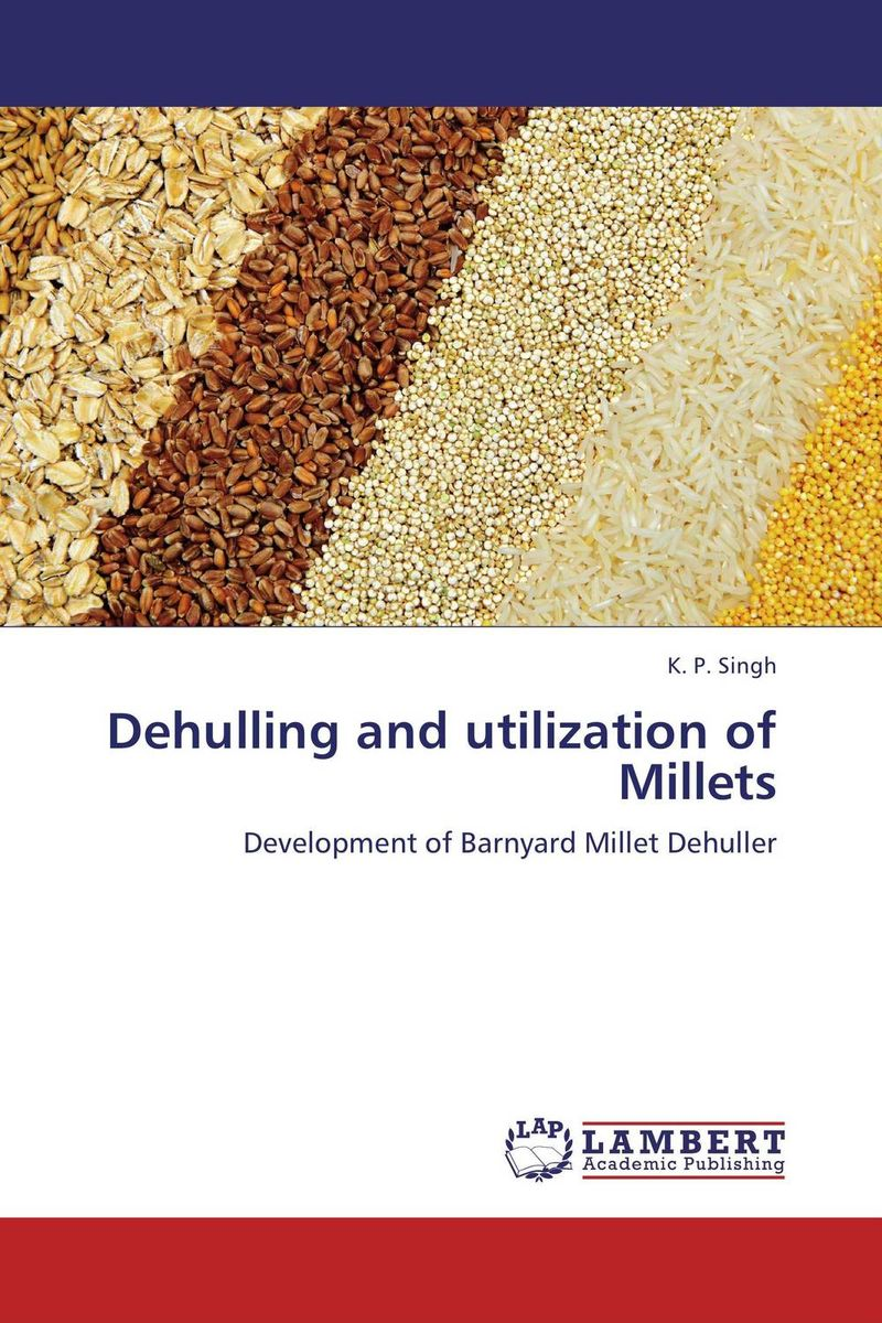 Dehulling and utilization of Millets