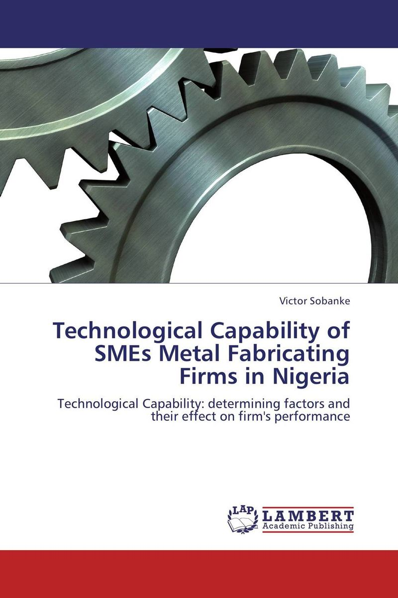 Technological Capability of SMEs Metal Fabricating Firms in Nigeria privatization and firms performance in nigeria