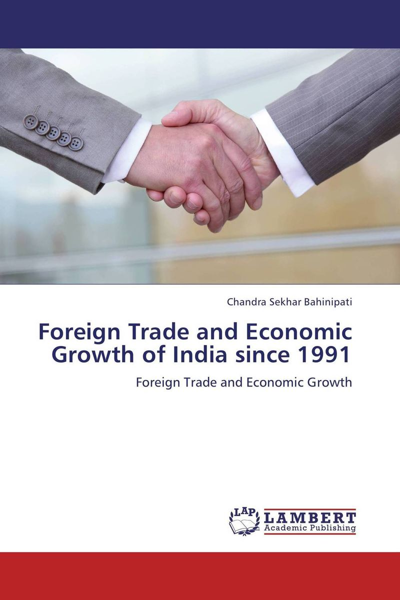 Foreign Trade and Economic Growth of India since 1991 social sector and economic development in india since 1991