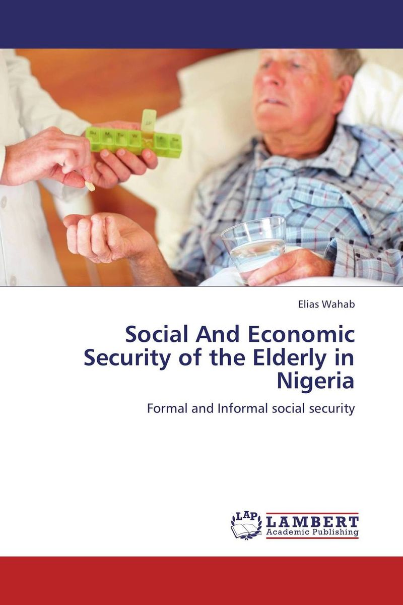 Social And Economic Security of the Elderly in Nigeria belousov a security features of banknotes and other documents methods of authentication manual денежные билеты бланки ценных бумаг и документов