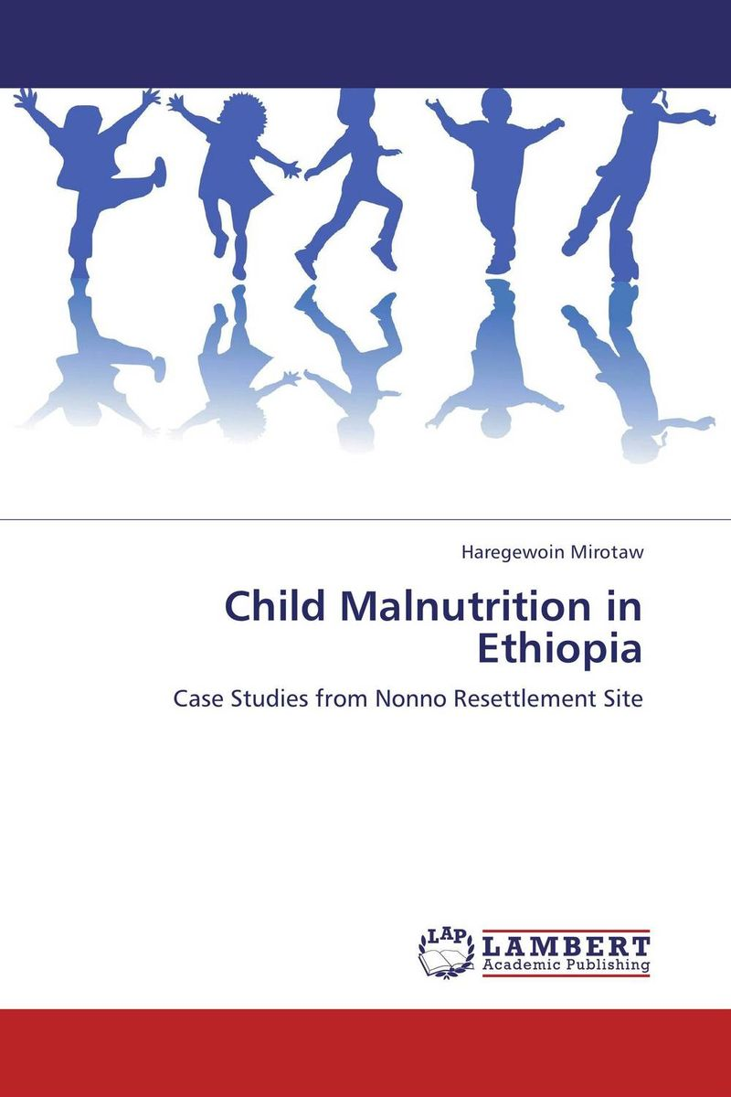 Child Malnutrition in Ethiopia nutrition status and food consumption pattern of children with cancer