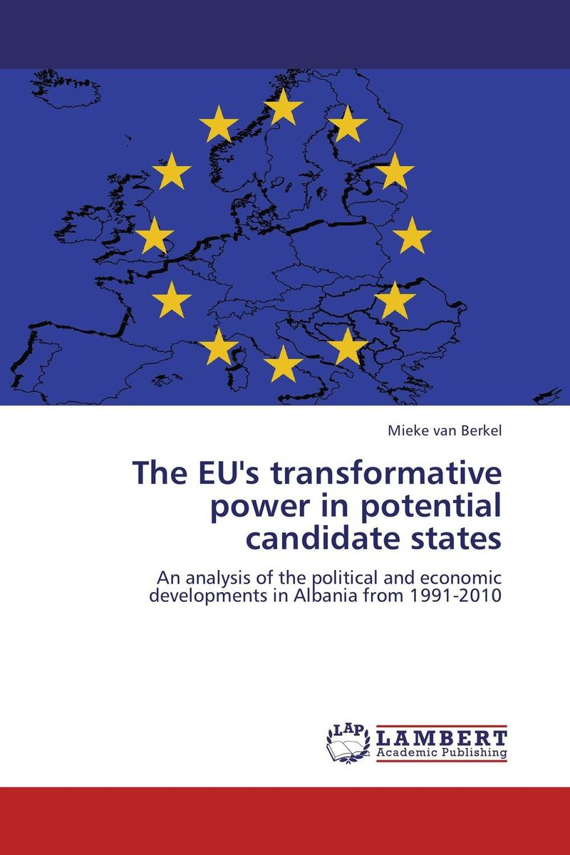 The EU's transformative power in potential candidate states socialist albania since 1944 domestic