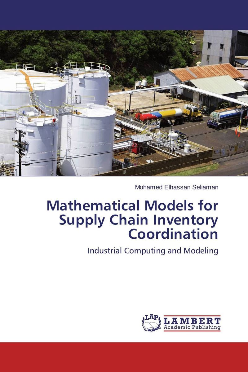 Mathematical Models for Supply Chain Inventory Coordination robert davis a demand driven inventory optimization and replenishment creating a more efficient supply chain