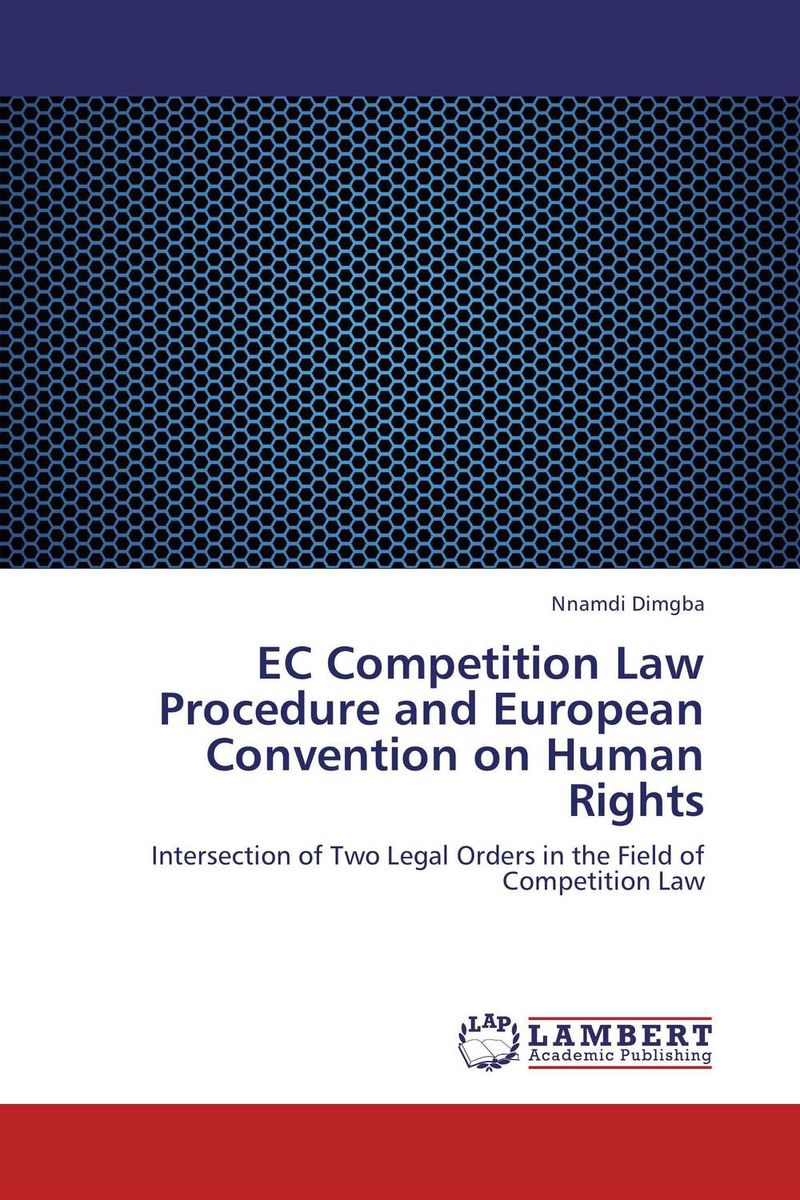 EC Competition Law Procedure and European Convention on Human Rights the law of the european central bank
