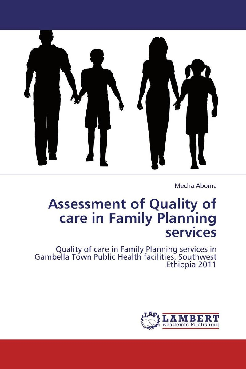 Assessment of Quality of care in Family Planning services family planning practices in two semi