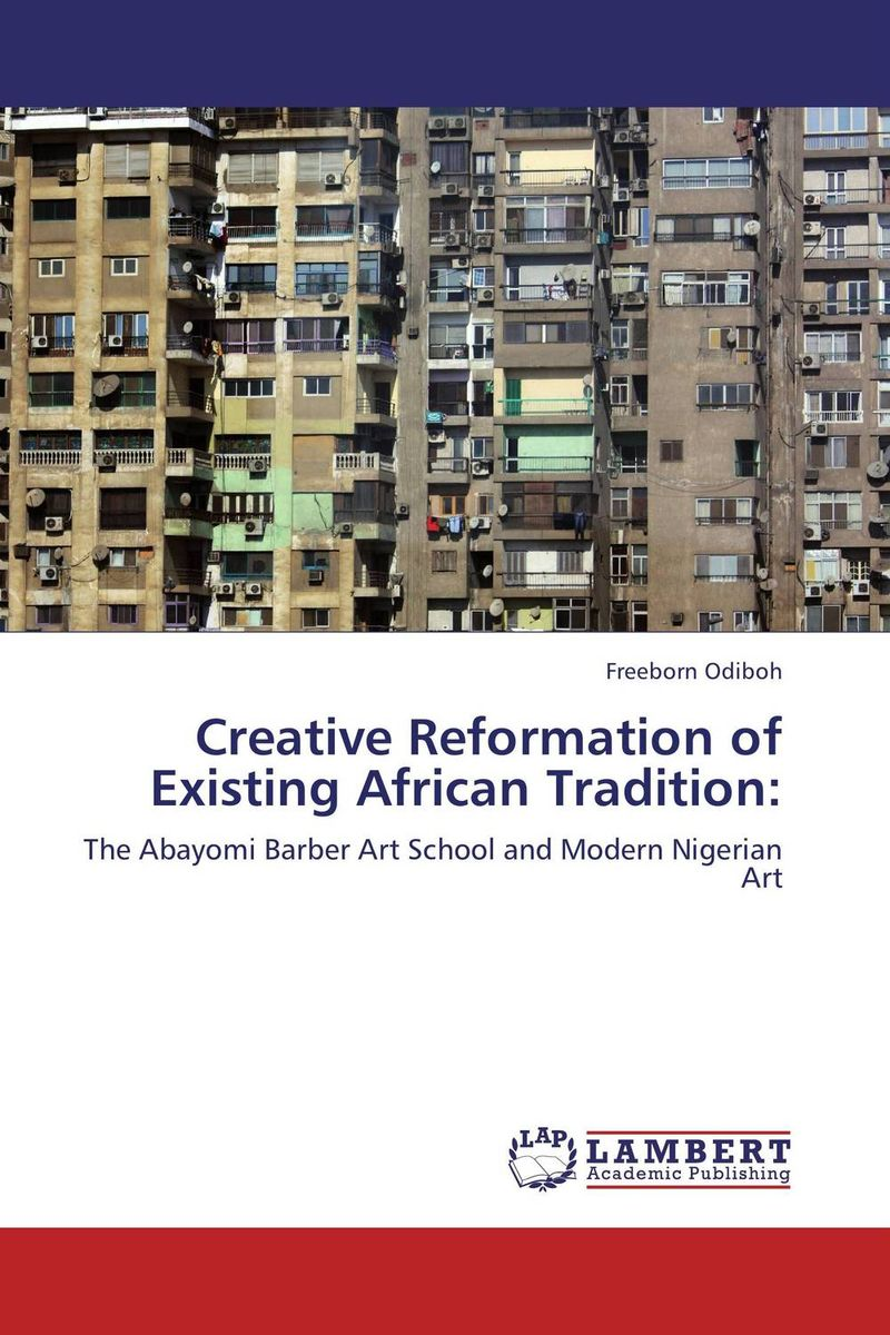 Creative Reformation of Existing African Tradition: achieving the goals of art learning through sandwich nce programme