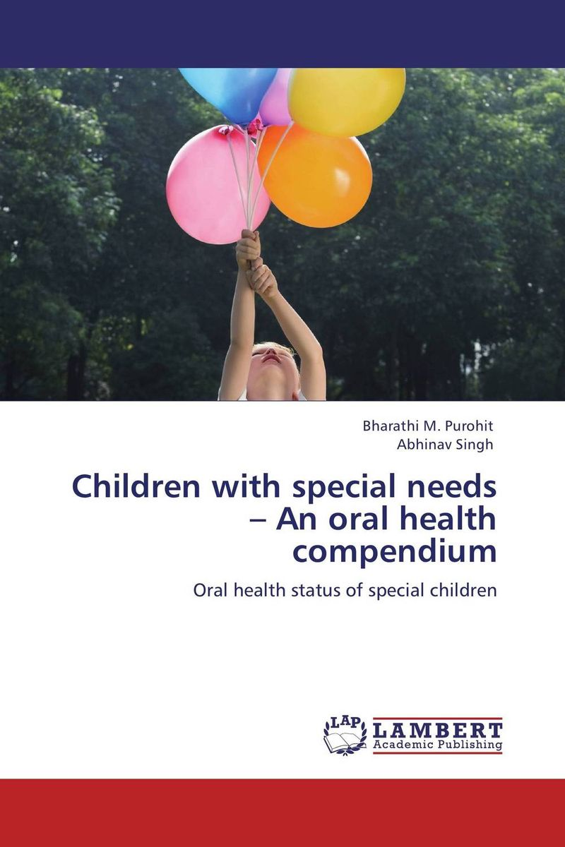 Children with special needs – An oral health compendium hafiz ghulam abbas special persons needs special rights