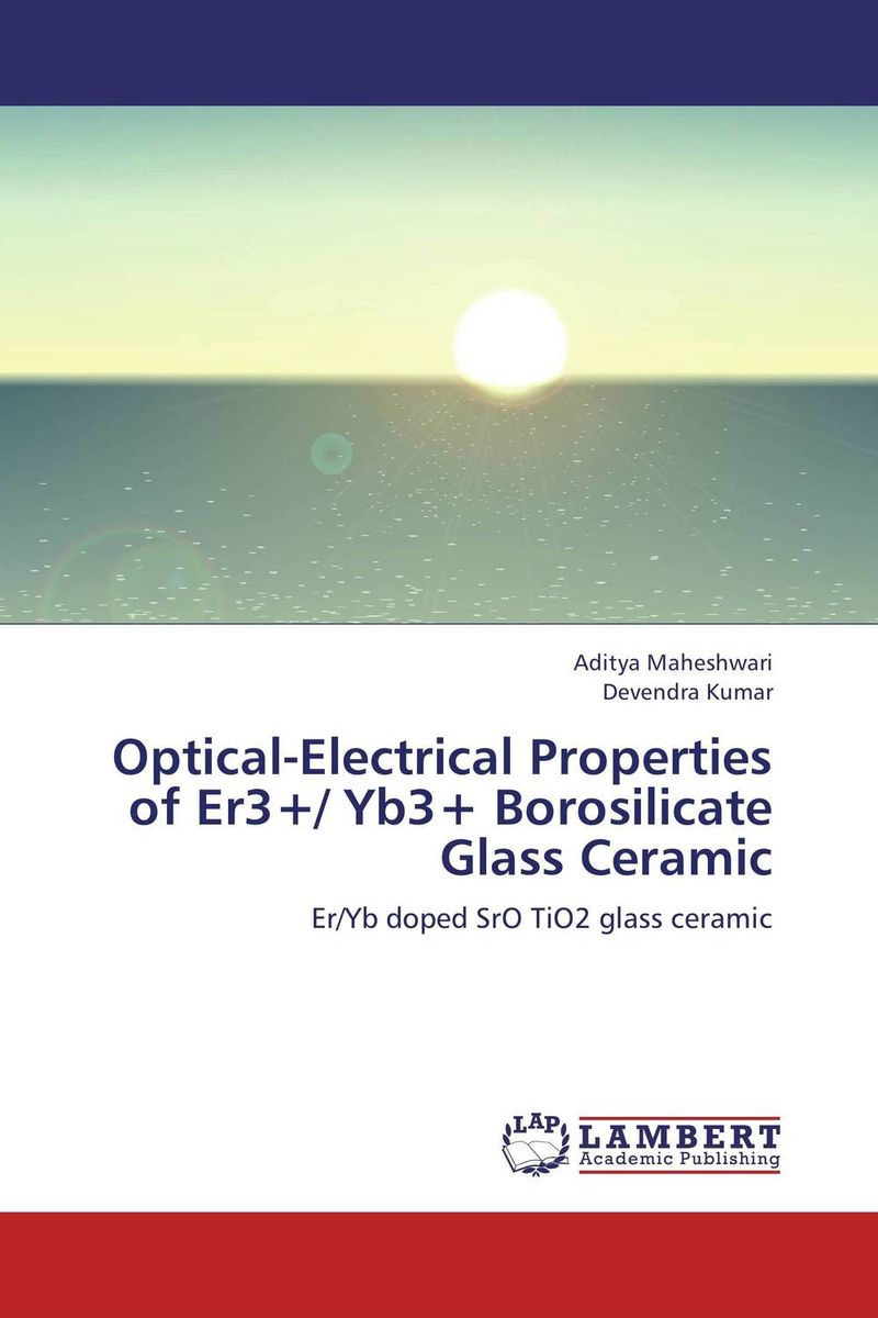 Optical-Electrical Properties of Er3+/ Yb3+ Borosilicate Glass Ceramic optical and electronic properties of diamondoids