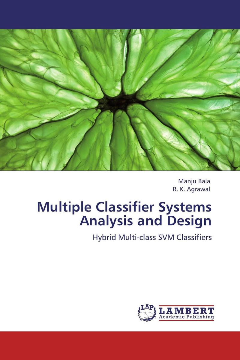 Multiple Classifier Systems  Analysis and Design advancing the state of the art in the analysis of multi agent systems