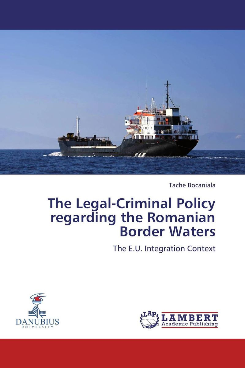 The Legal-Criminal Policy regarding the Romanian Border Waters criminal law