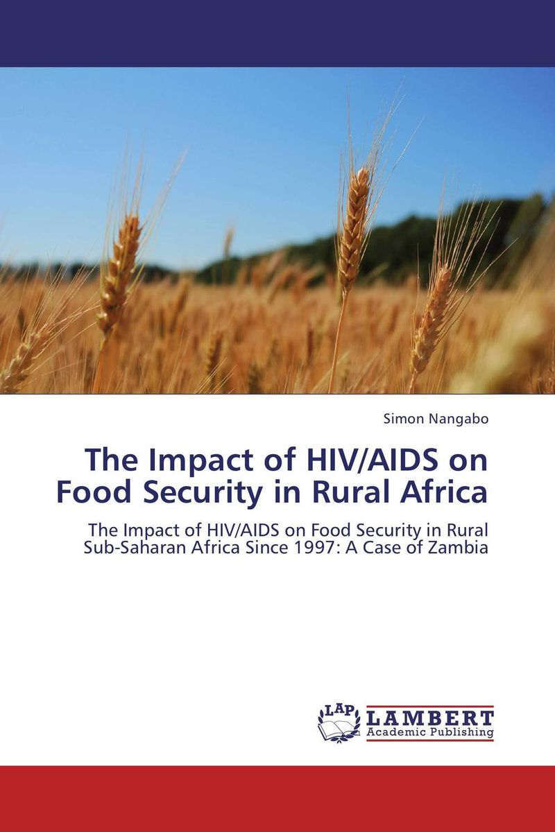 The Impact of HIV/AIDS on Food Security in Rural Africa an overview on hiv aids