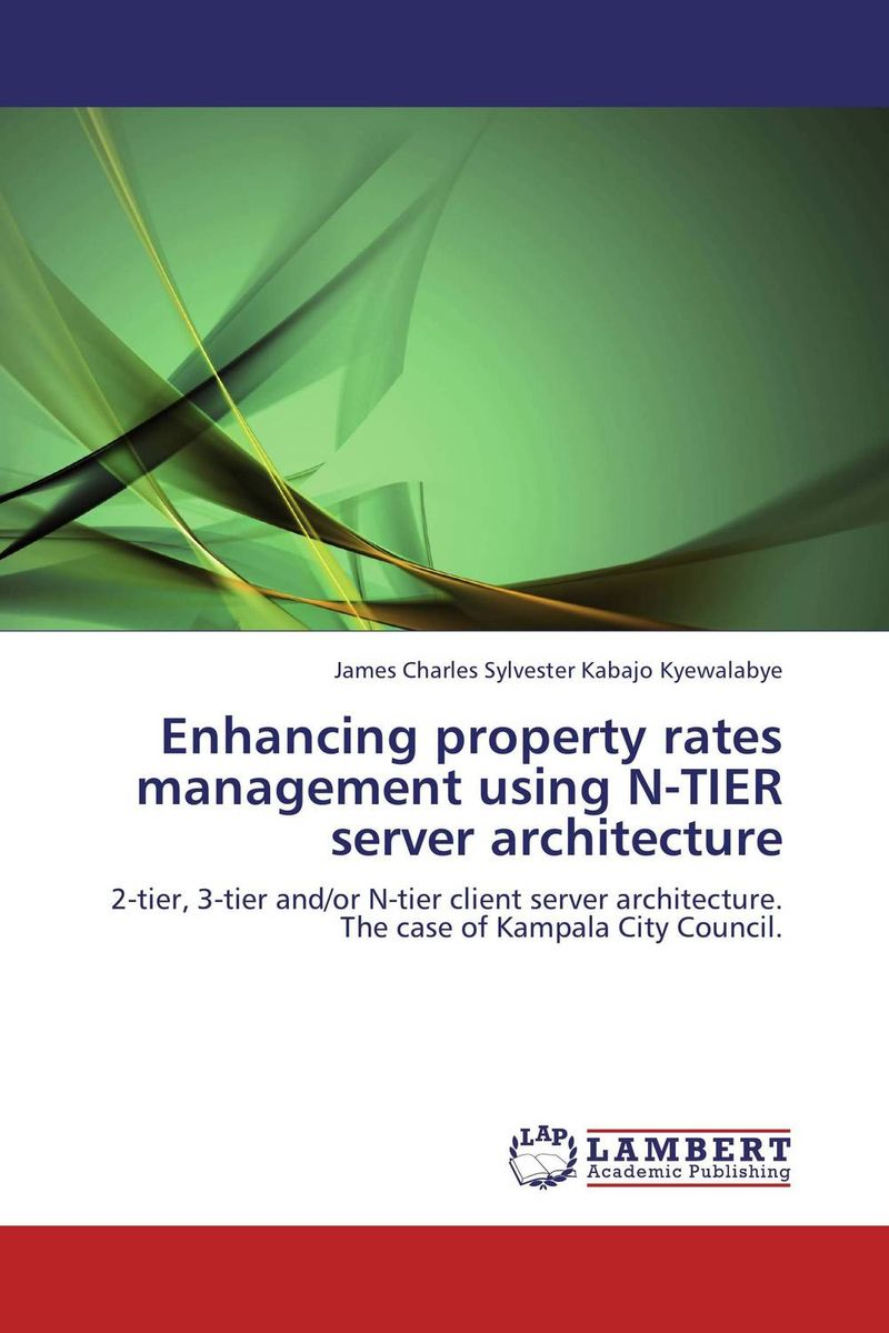Enhancing property rates management using N-TIER server architecture a critical performance analysis of thin client architectures