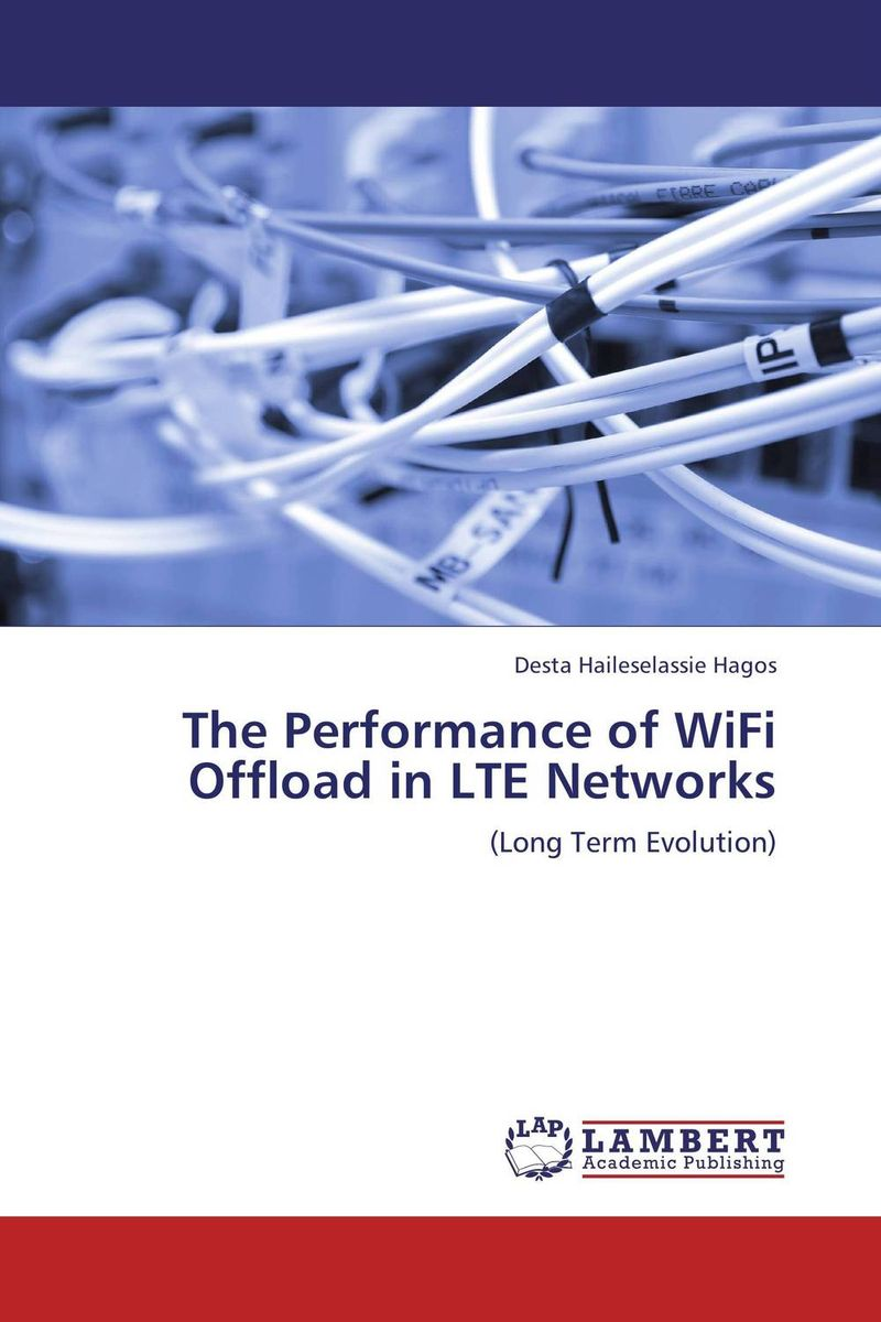The Performance of WiFi Offload in LTE Networks multimedia traffic scheduling in future wireless networks