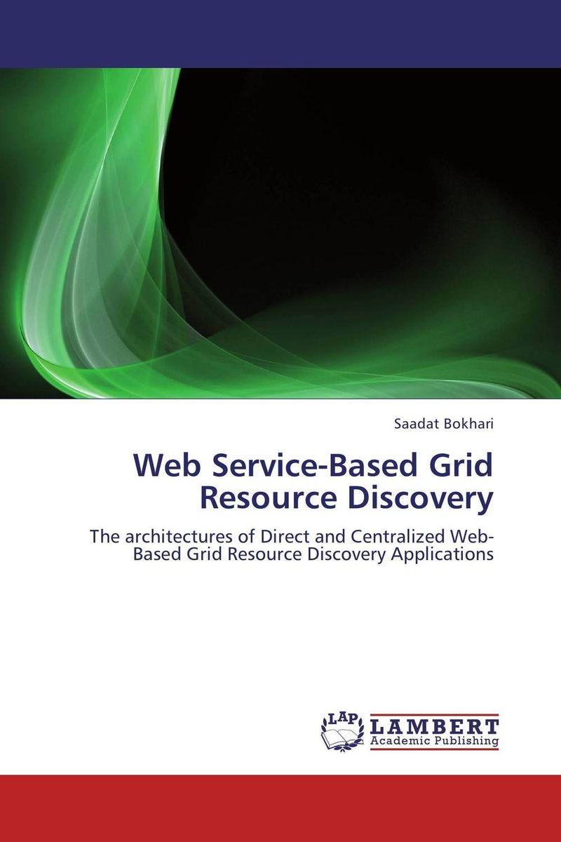 Web Service-Based Grid Resource Discovery overview of web based business