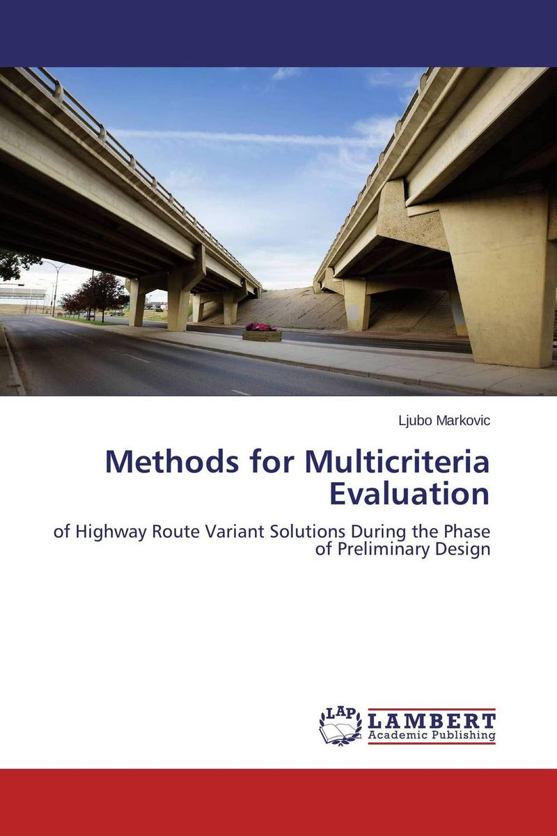 Methods for Multicriteria Evaluation the role of evaluation as a mechanism for advancing principal practice