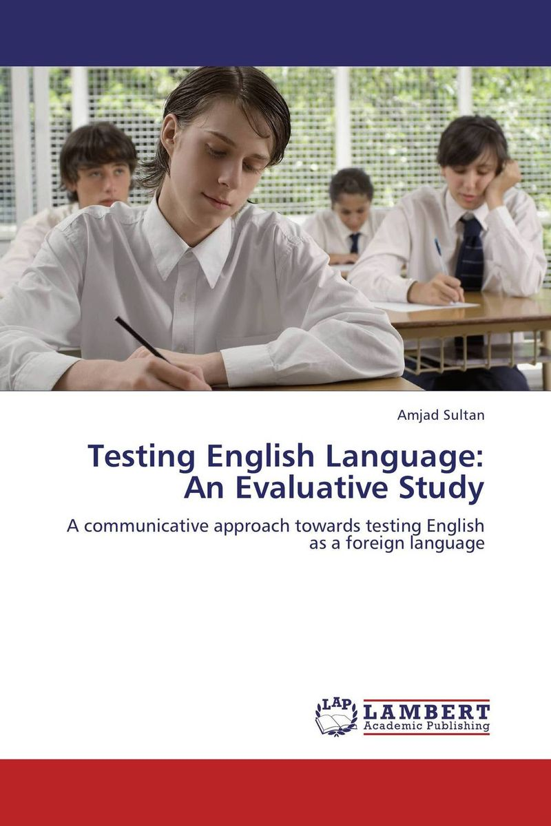 Testing English Language: An Evaluative Study an evaluation of vocabulary in kenyan english textbooks