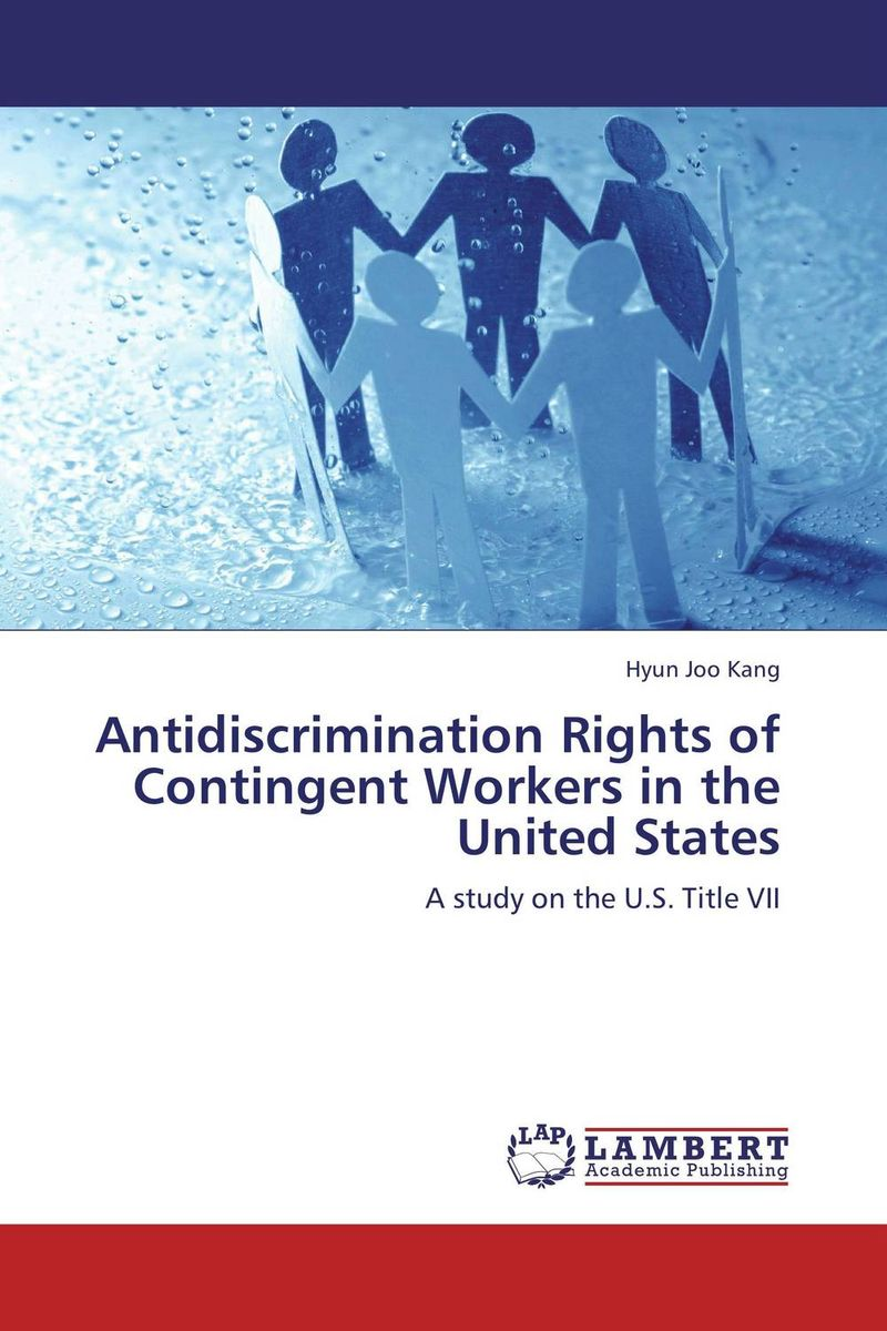 Antidiscrimination Rights of Contingent Workers in the United States oo odo of deuil de profectione ludovici vii in orientem