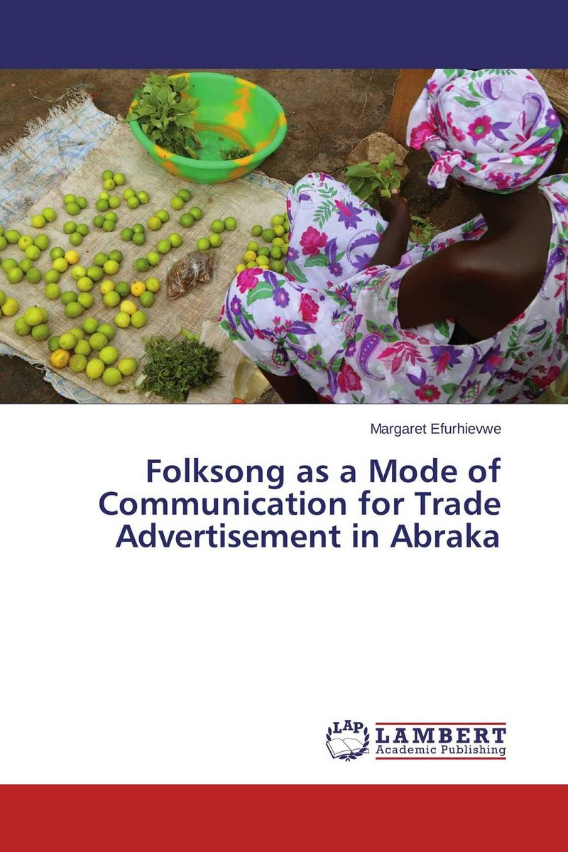 Folksong as a Mode of Communication for Trade Advertisement in Abraka law as communication