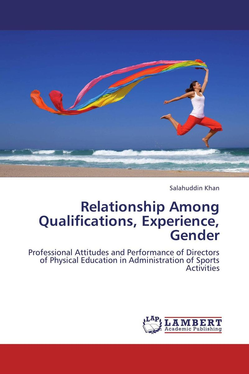 Relationship Among Qualifications, Experience, Gender salahuddin khan relationship among qualifications experience gender