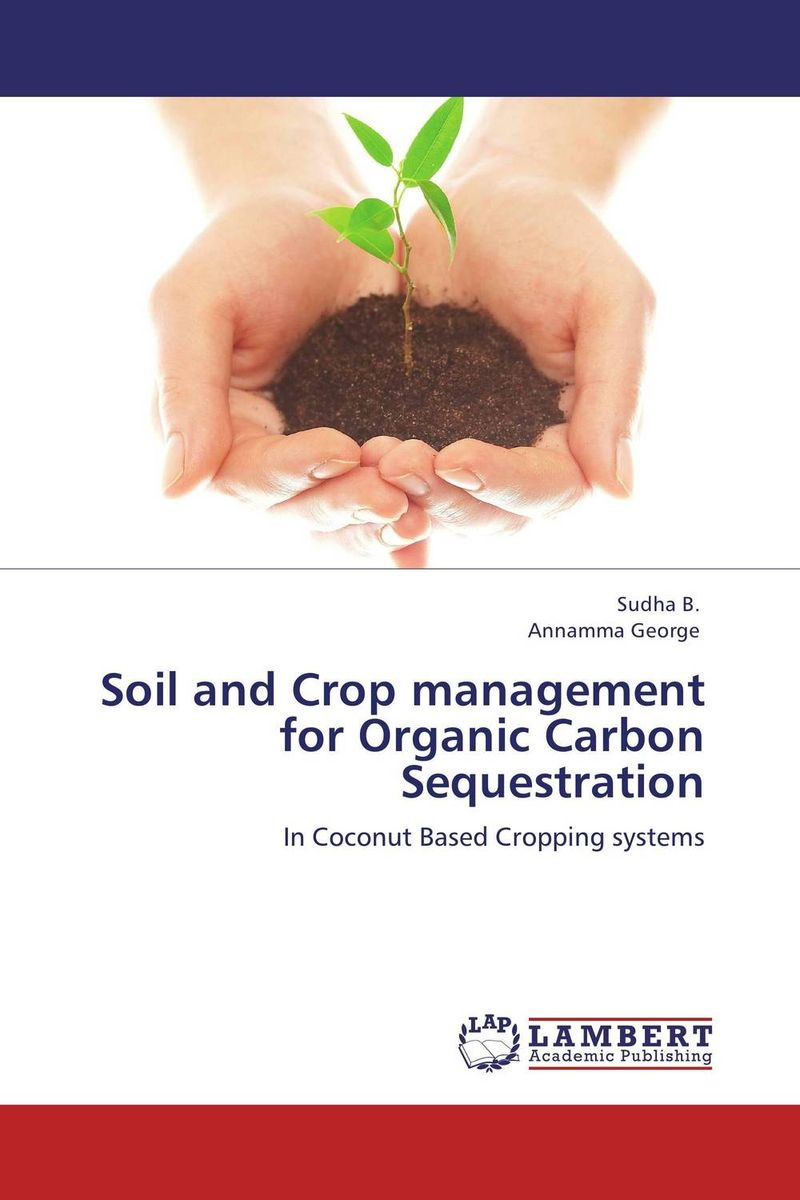 Soil and Crop management for Organic Carbon Sequestration gnanasekar s and chandrasekhar c n carbon sequestration in multipurpose tree species at seedling stage