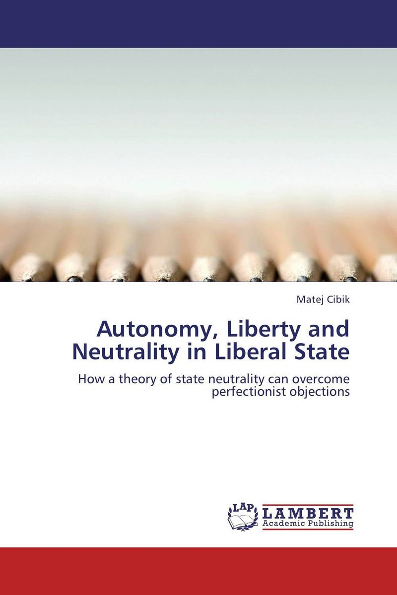 Autonomy, Liberty and Neutrality in Liberal State the dual state a contribution to the theory of dictatorship