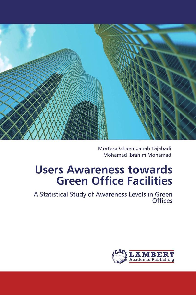 Users Awareness towards Green Office Facilities the study of indonesian public awareness towards green products