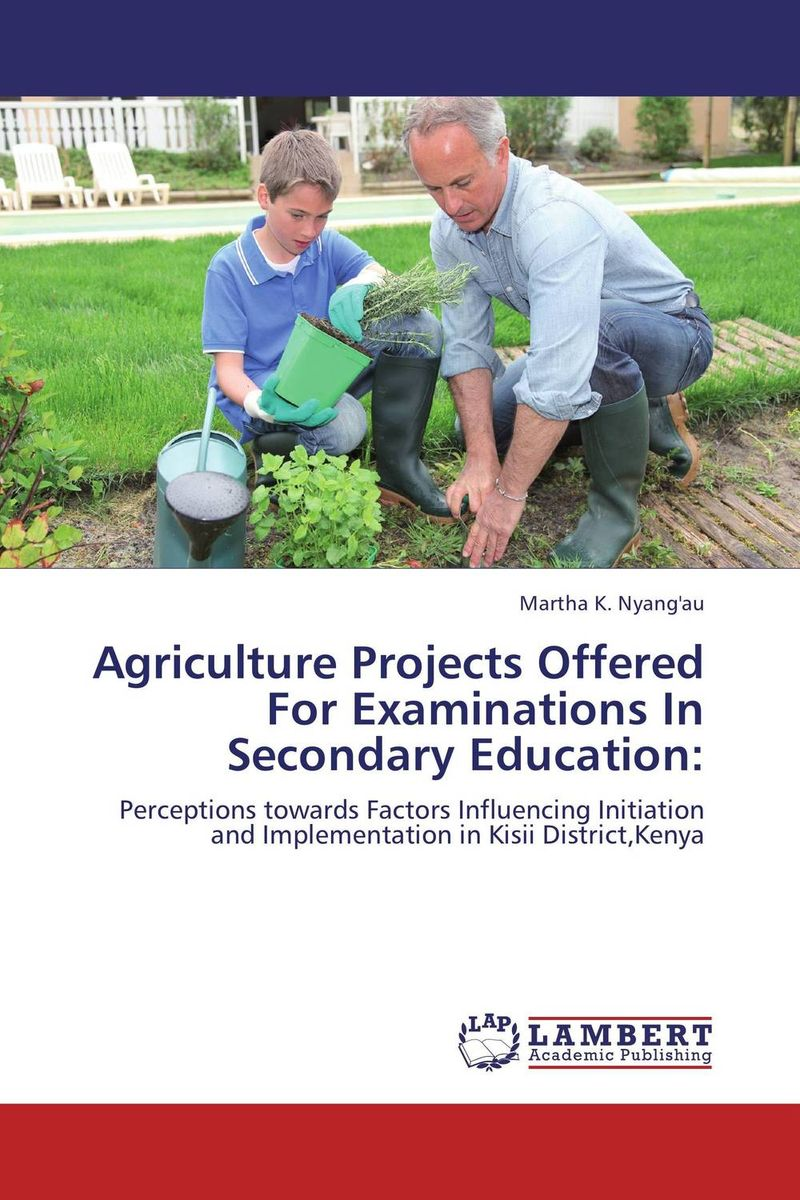 Agriculture Projects Offered For Examinations In Secondary Education: