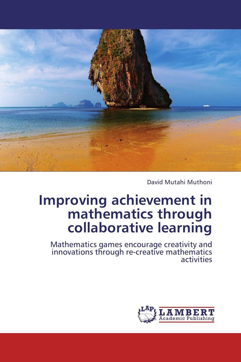 Improving achievement in mathematics through collaborative learning timothy sullivan t the collaborative sale solution selling in a buyer driven world