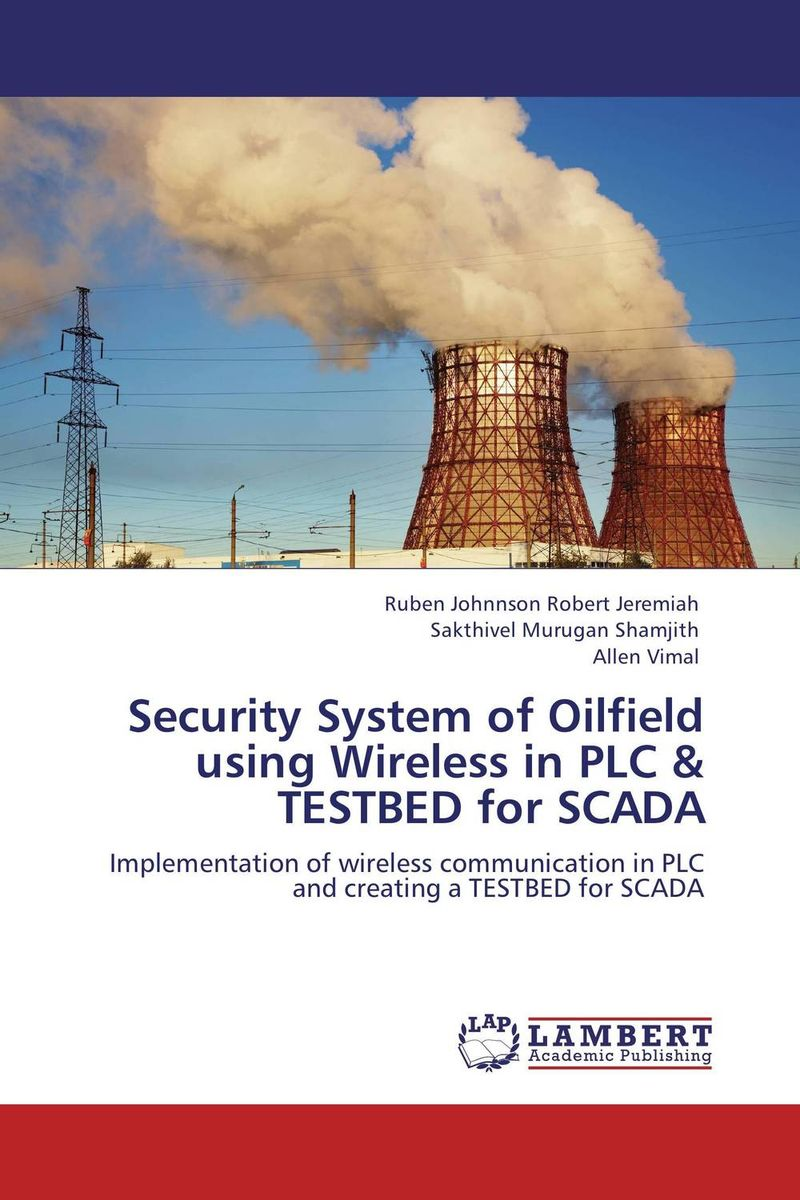Security System of Oilfield using Wireless in PLC & TESTBED for SCADA performance evaluation of security algorithms in a wi fi testbed