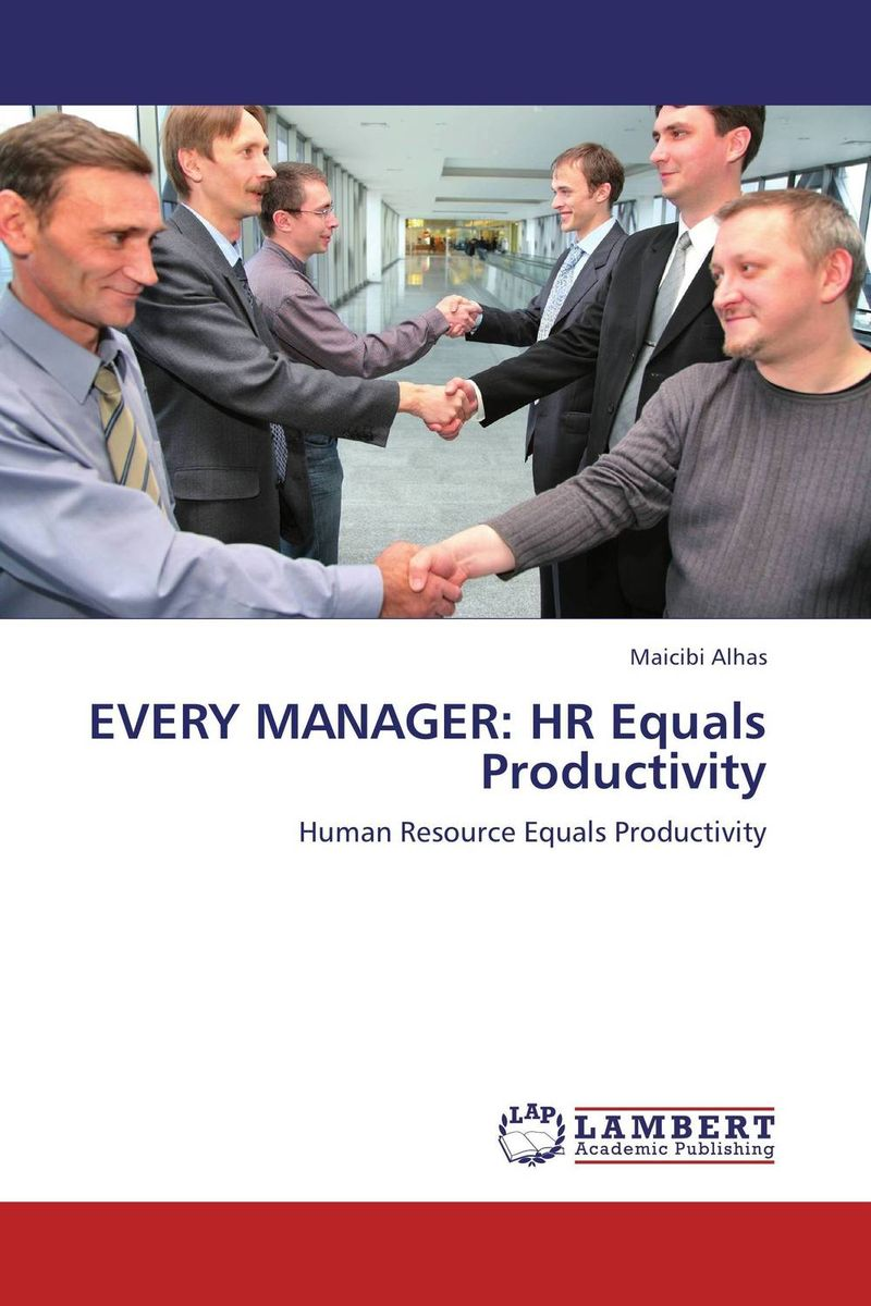 EVERY MANAGER: HR Equals Productivity retaining your valuable knowledge employees