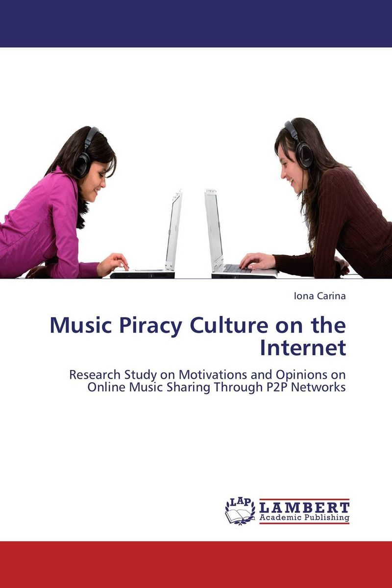Music Piracy Culture on the Internet software piracy exposed