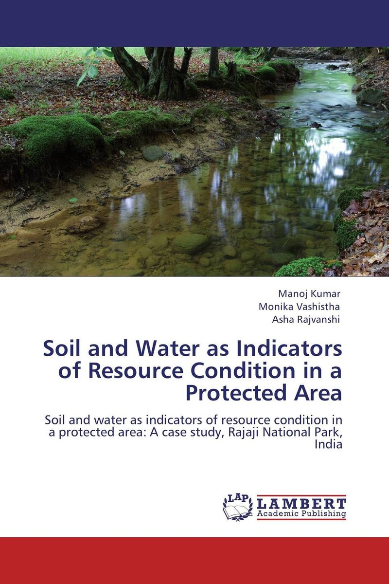 Soil and Water as Indicators of Resource Condition in a Protected Area michael griffis economic indicators for dummies