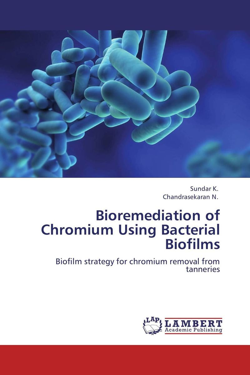 Bioremediation of Chromium Using Bacterial Biofilms g voigt remediation of contaminated environments 14