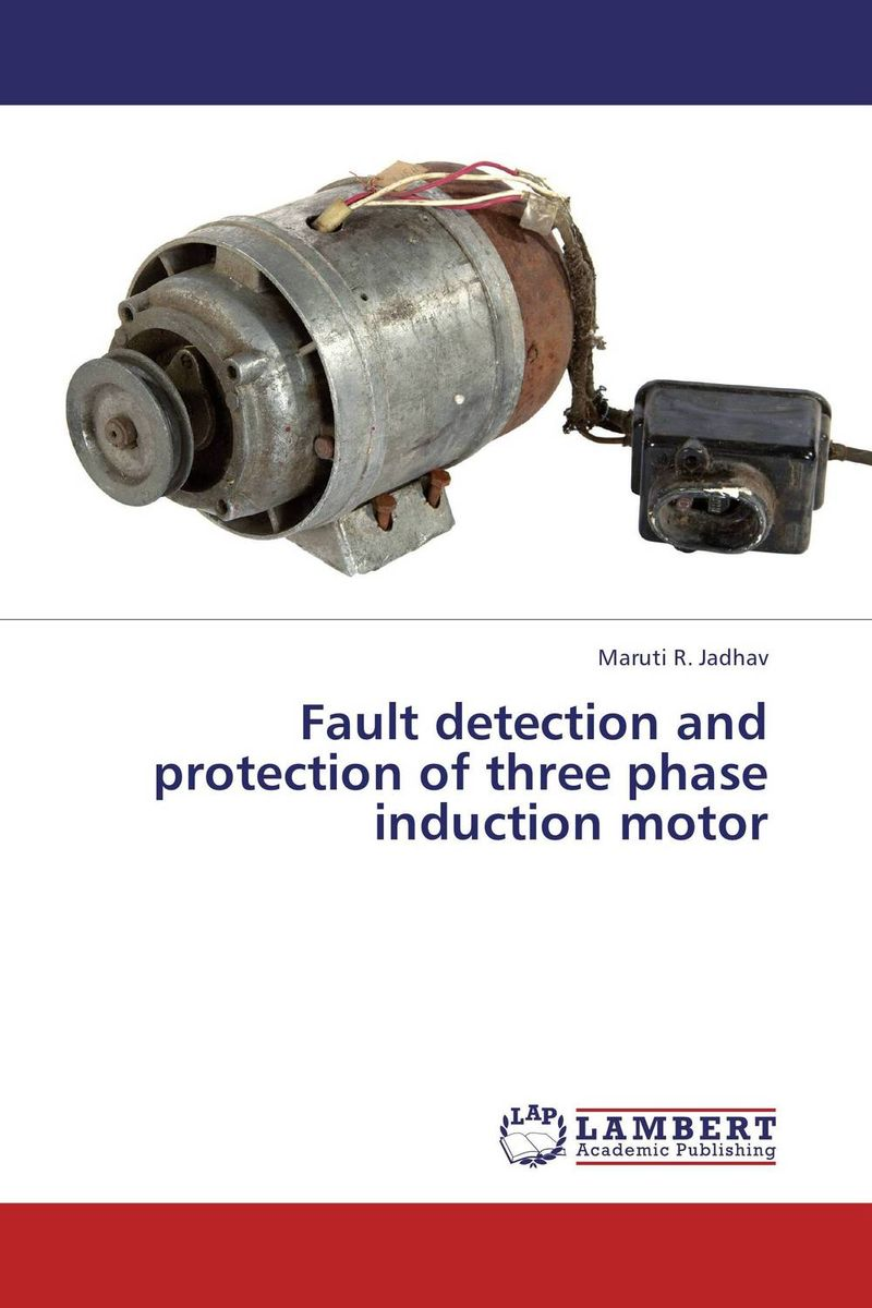 цена на Fault detection and protection of three phase induction motor