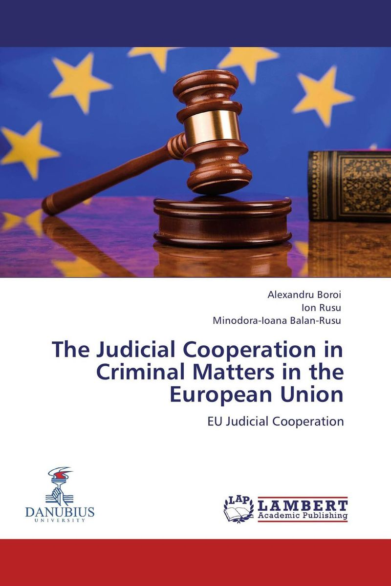 The Judicial Cooperation in Criminal Matters in the European Union heroin organized crime and the making of modern turkey