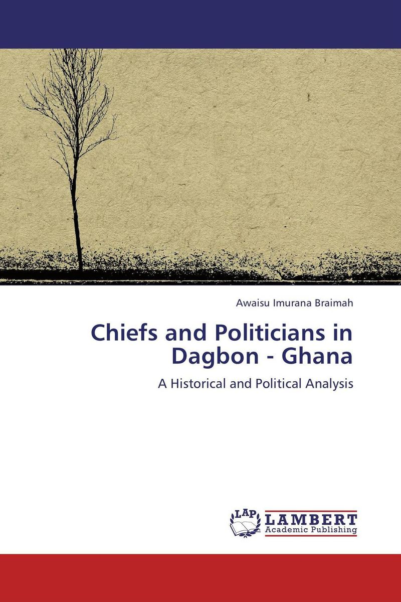 Chiefs and Politicians in Dagbon - Ghana shailaja menon ahmedabad colonial imagery and urban mindscapes